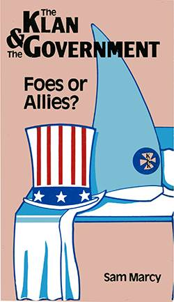 Book Cover: The Klan & Government: Foes or Allies?