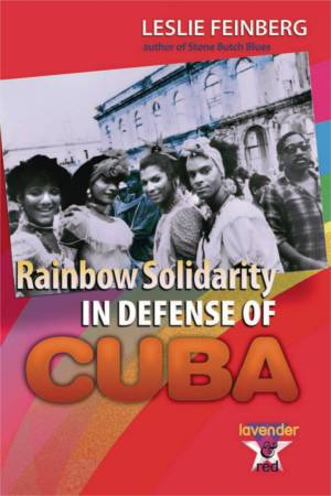 Book Cover: Rainbow Solidarity in Defense of Cuba