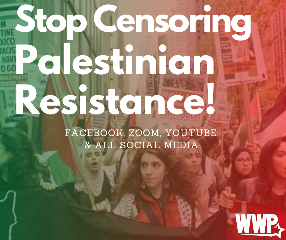 """Workers World Party demands """"Stop Censoring Palestinian Resistance!"""" – Workers World"""