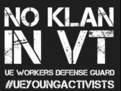 Call for Workers Defense Guards against the Klan by UE Local 203, Burlington, VT.