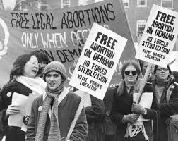The struggle for reproductive rights in the early 1970s.